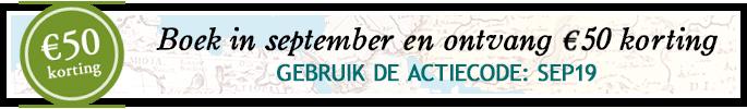 Boek in september en ontvang €50 korting. Gebruik de actiecode SEP19.