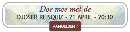 Doe mee met de Djoser Reisquiz - 21 april - 20:30