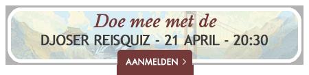 Doe mee met de Djoser Reisquiz - 21 april - 20:30